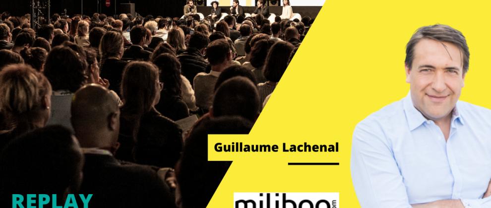 Replay du Web Talk #5 sur le parcours client agile par Guillaume Lachenal, Miliboo