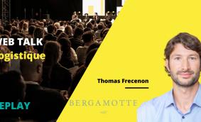 Replay du Web talk #6 concernant la problématique business Logistique, par Thomas Frecenon de Bergamotte