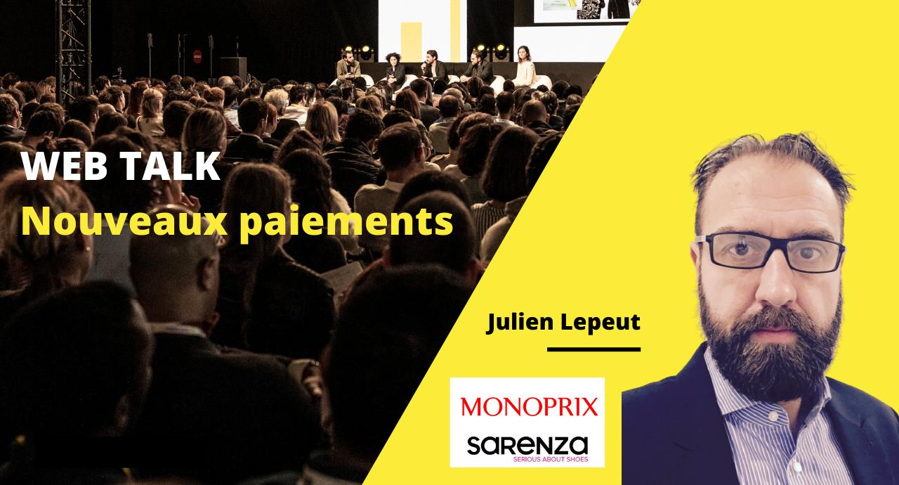 Web talk #4 Julien Lepeut - Monoprix / Sarenza